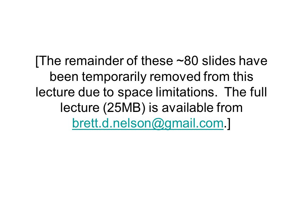 [The remainder of these ~80 slides have been temporarily removed from this lecture due to space limitations.